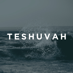 The Season Of Teshuvah: Turning From Sin and Preparing For Messiah's Return