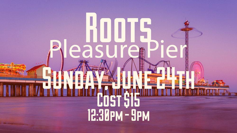 Roots Pleasure Pier.jpg