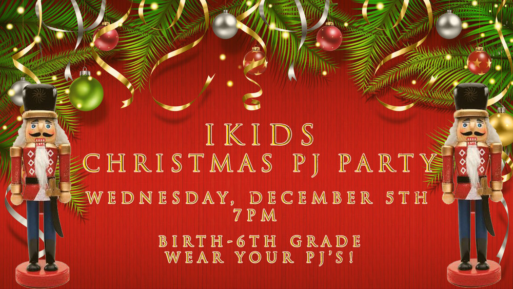 Join iKiDs for games, snacks and tons of Christmas fun! You don't want to miss this! Wear your PJ's for all ages.