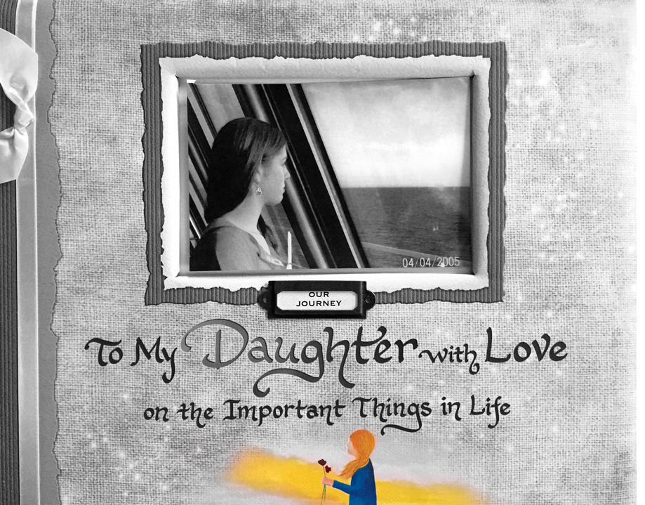 To My Daughter with Love on the Important Things in Life