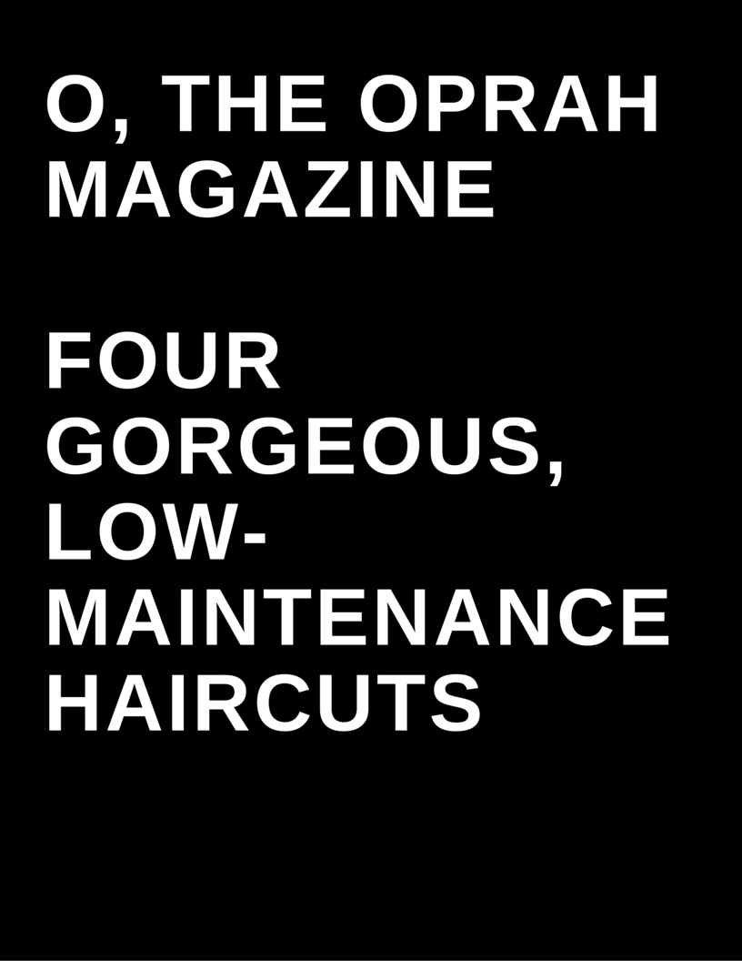 O, The Oprah Magazine - Four Low maintenance haircuts by Megan Deem