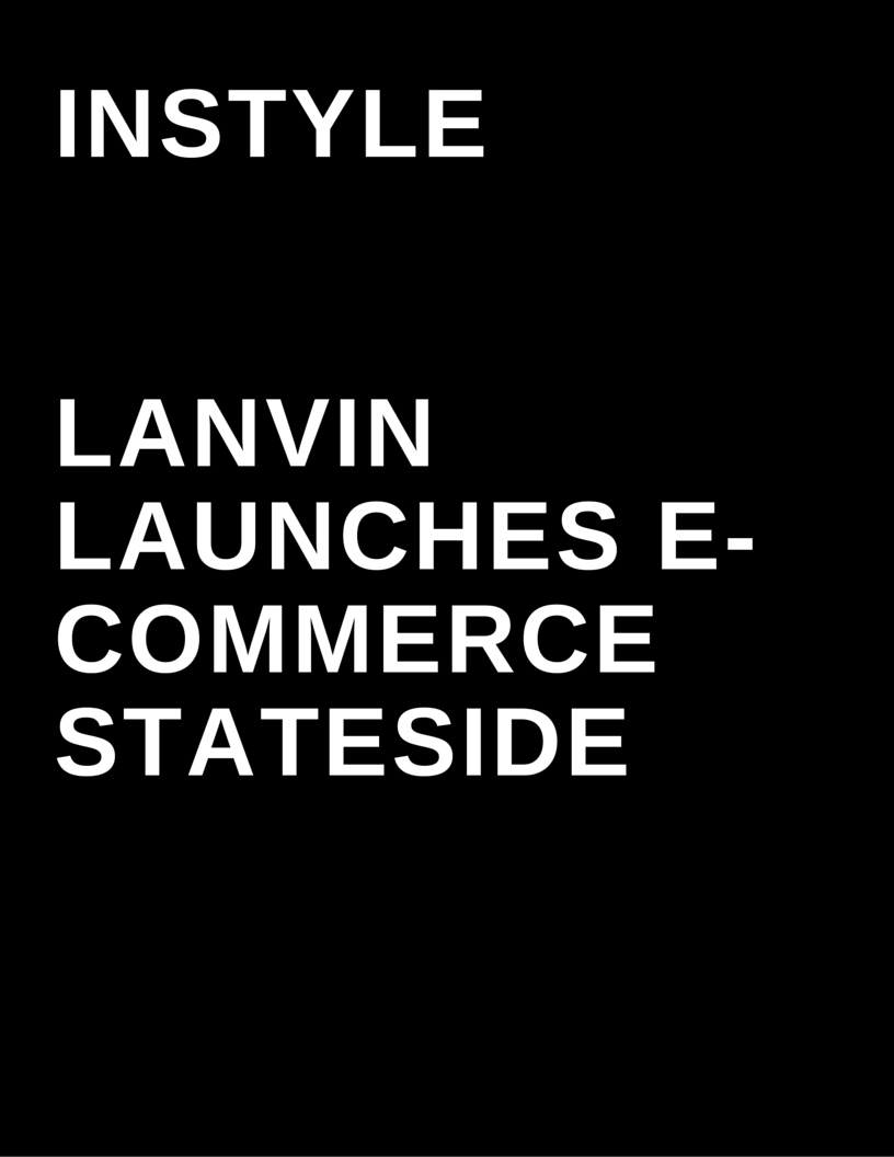 InStyle Magazine - Lanvin Launches E-commerce Stateside by Megan Deem