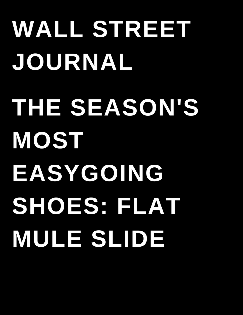 The Wall Street Journal - The Season's most easygoing shows: Flat Mule Slide by Megan Deem