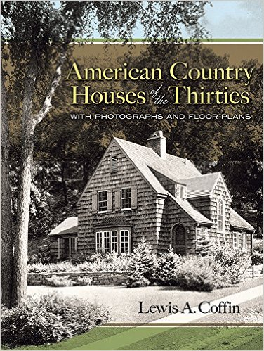 American Country Houses of the Thirties, Lewis A. Coffin (Dover Architecture)