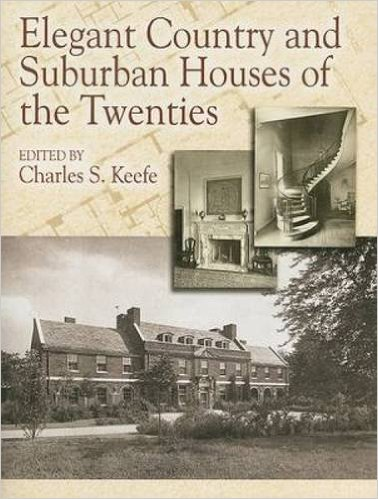 Elegant Country and Suburban Houses of the Twenties, Charles S. Keefe (Dover Architecture)