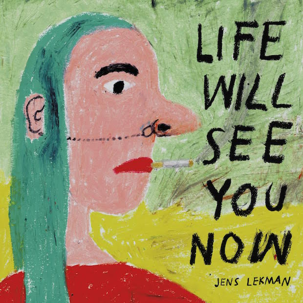 JENS LEKMAN // LIFE WILL SEE YOU NOW