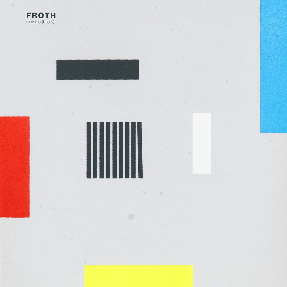 FROTH // OUTSIDE (BRIEFLY)