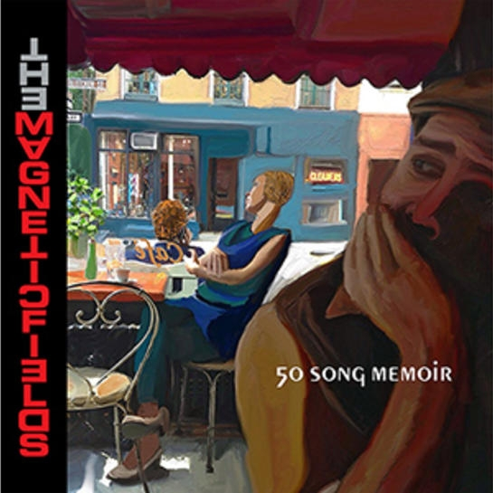 THE MAGNETIC FIELDS // 50 SONG MEMOIR