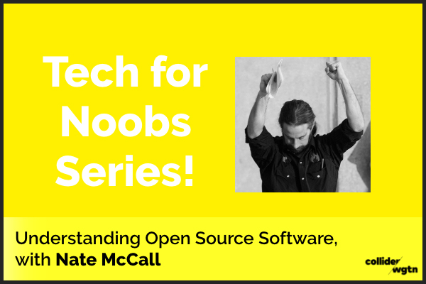 Understanding open source Software      May 22nd, 2018 | Between:                    12.00pm - 1:00pm   #techweek2018   This is a FREE event!    Find out more here.