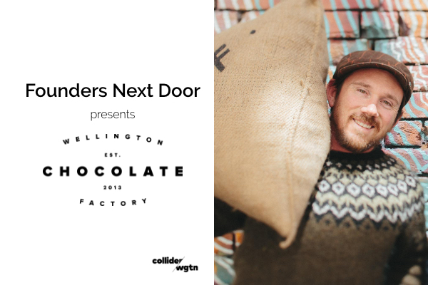 founder next door with Wellington chocolate factory.      26th July | Between:                          5:30pm - 8:00pm    Tickets from $7.50    Find out more here.