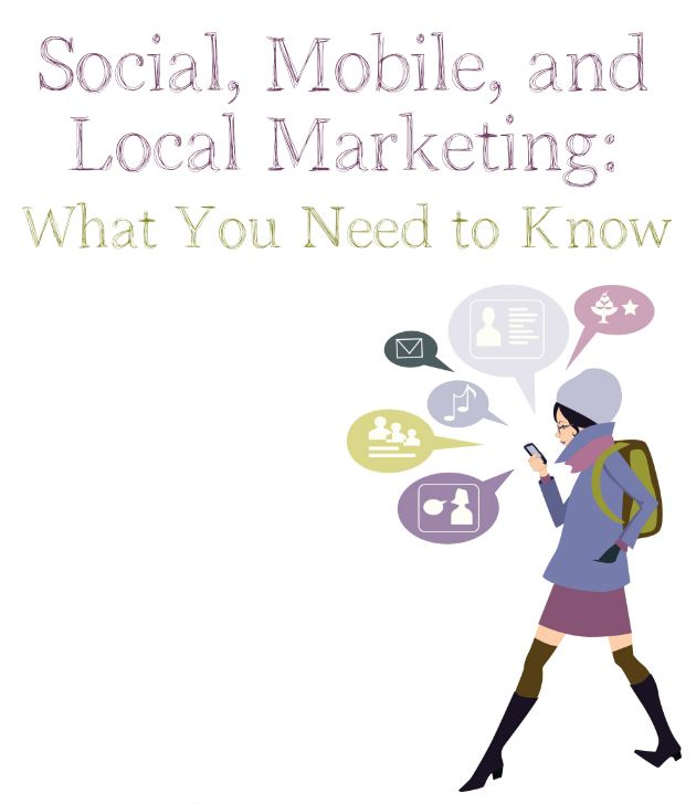 Social, Mobile, and Local Marketing- What You Need to Know