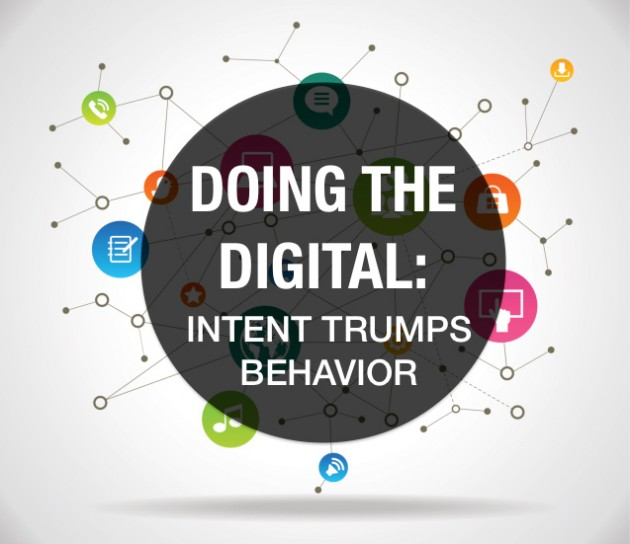 Doing-the-Digital-Intent-Trumps-Behavior-630x5441.jpg
