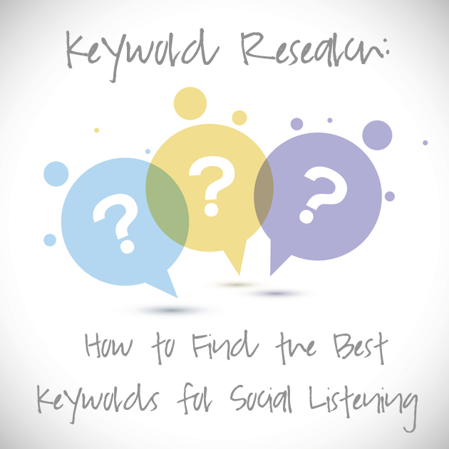 Keyword Research- How to Find the Best Keywords for Social Listening