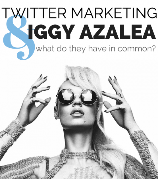 Twitter Marketing and Iggy Azalea