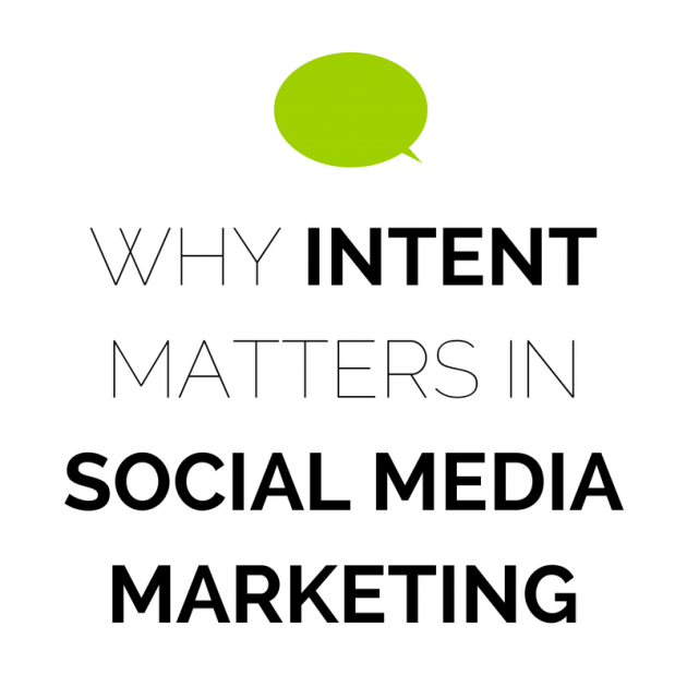 Why Intent Matters in Social Media Marketing
