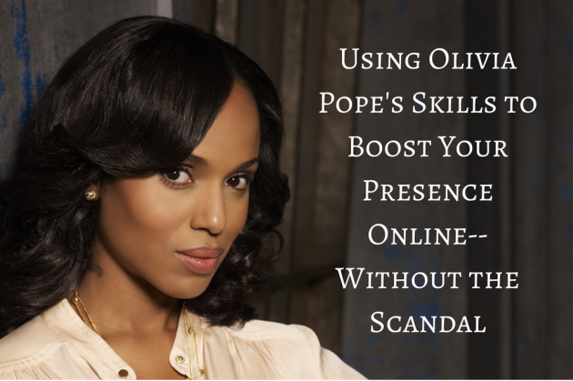 Using Olivia Pope's Skills to Boost Your Centiv