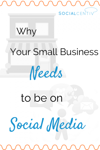 Why-Your-Small-Business-Needs-to-be-on-Social-Media-SocialCentiv.png