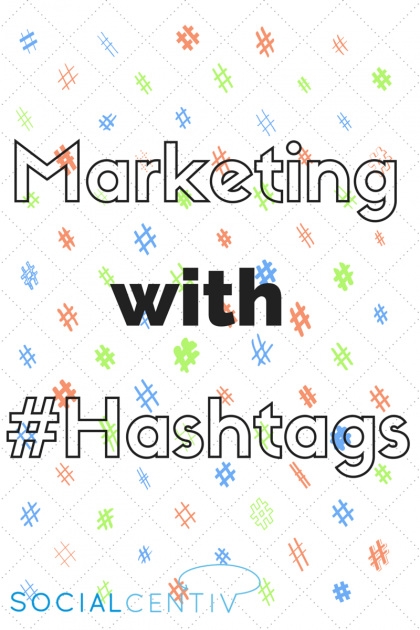 Blog image for SocialCentiv post Marketing with Hashtages