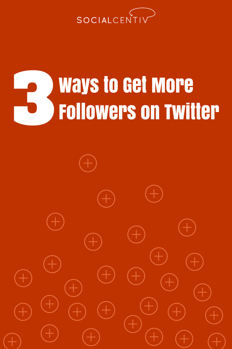 3-ways-to-get-more-followers-on-twitter.png