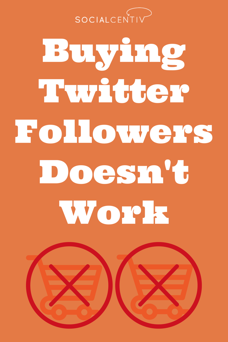 Buying Twitter Followers Doesn't Work - SocialCentiv