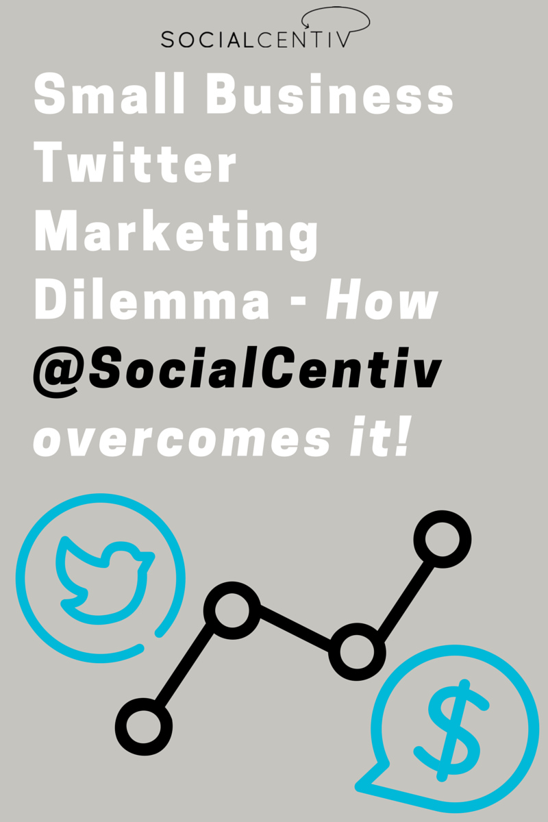 Small Business Twitter Marketing Dilemma - SocialCentiv