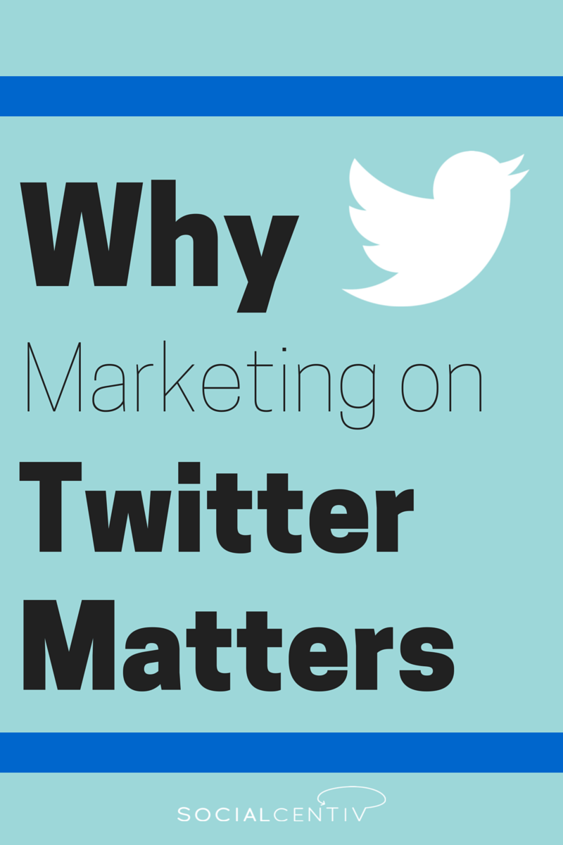 Why marketing on twitter matters - SocialCentiv