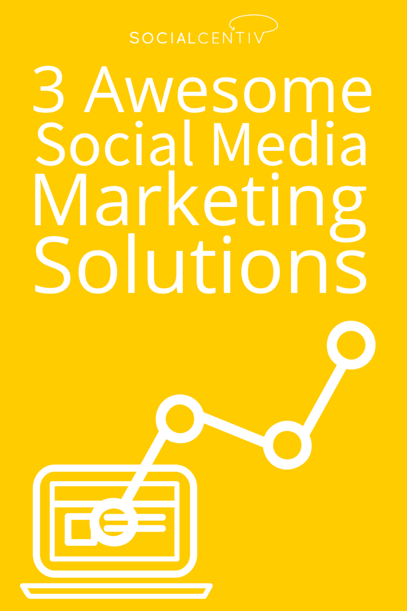 3 Awesome Social Media Marketing Solutions - SocialCentiv