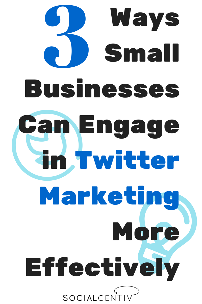 Three Ways Small Businesses Can Engage - SocialCentiv