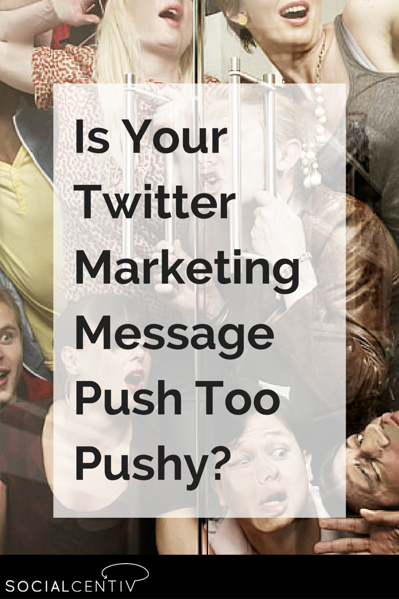 Is-Your-Twitter-Marketing-Message-Push.png