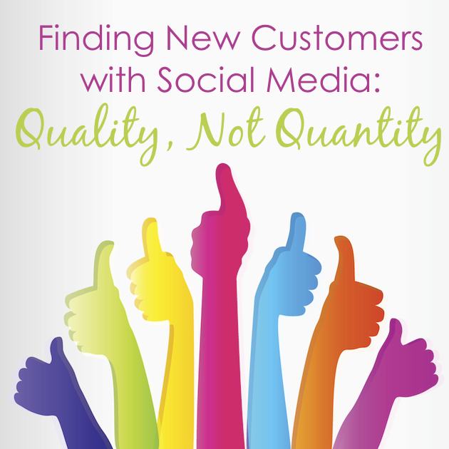 finding-new-customers-with-social-media-quality-not-quantity-