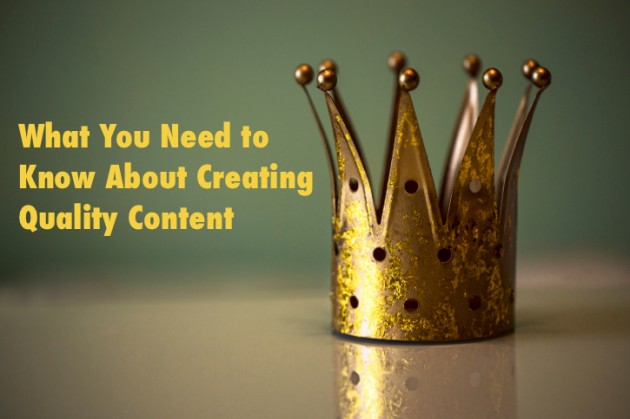What You Need to Know About Creating Quality Content