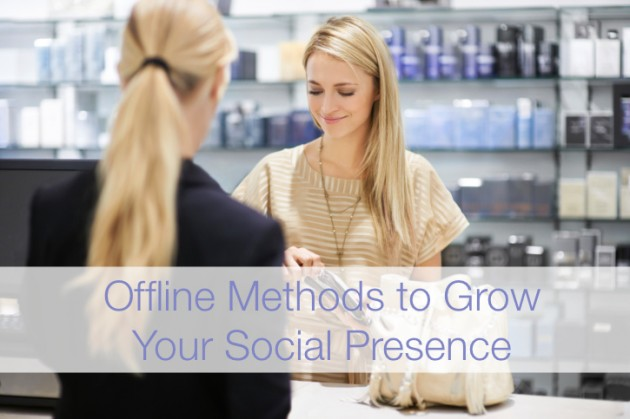 Offline Methods to Grow Your Social Presence