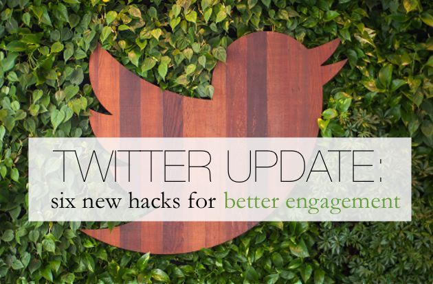 Twitter Update- Six New Hacks for High Engagement