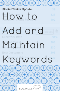 SocialCentiv Update: How to Add and Maintain Keywords