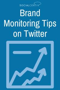 Brand Monitoring Tips on Twitter - SocialCentiv