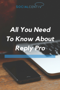 All You Need To Know About Reply Pro (1)