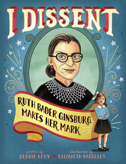 This biographical picture book tells the story of Supreme Court Justice Ruth Bader Ginsburg through the lens of her many famous dissents, or disagreements, a reminder to all that dissent is a patriotic act.