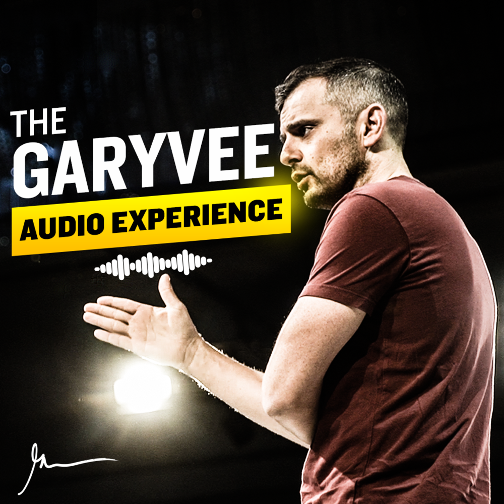 Gary Vaynerchuk's The GaryVee Audio Experience