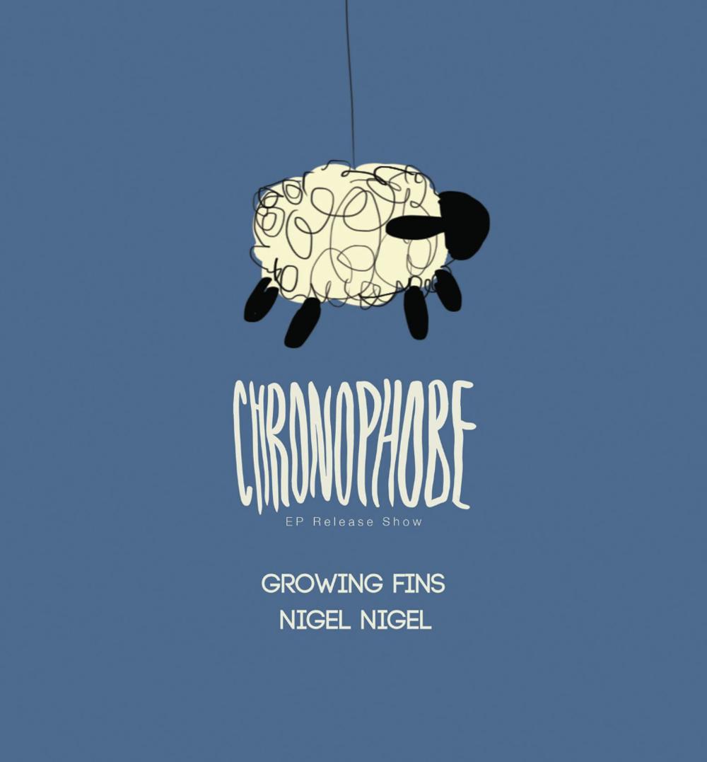 ChronophobeGrowing FinsNigel NigelMilhouse - COVER: $10MORE INFO