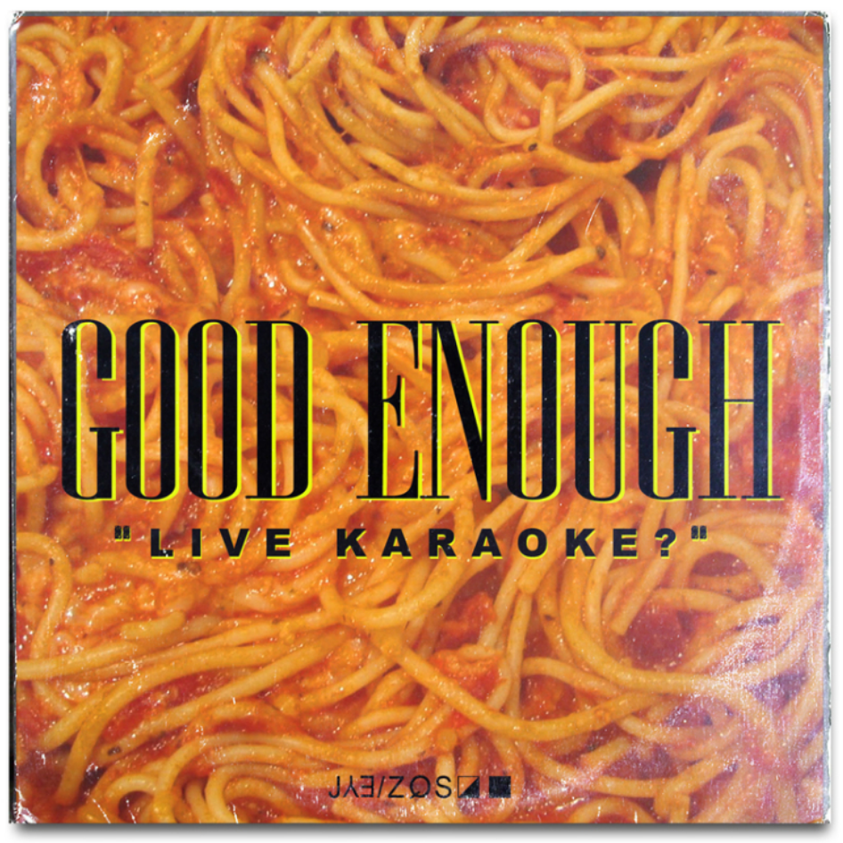 GOOD ENOUGH LIVE KARAOKE - NO COVERMORE INFO
