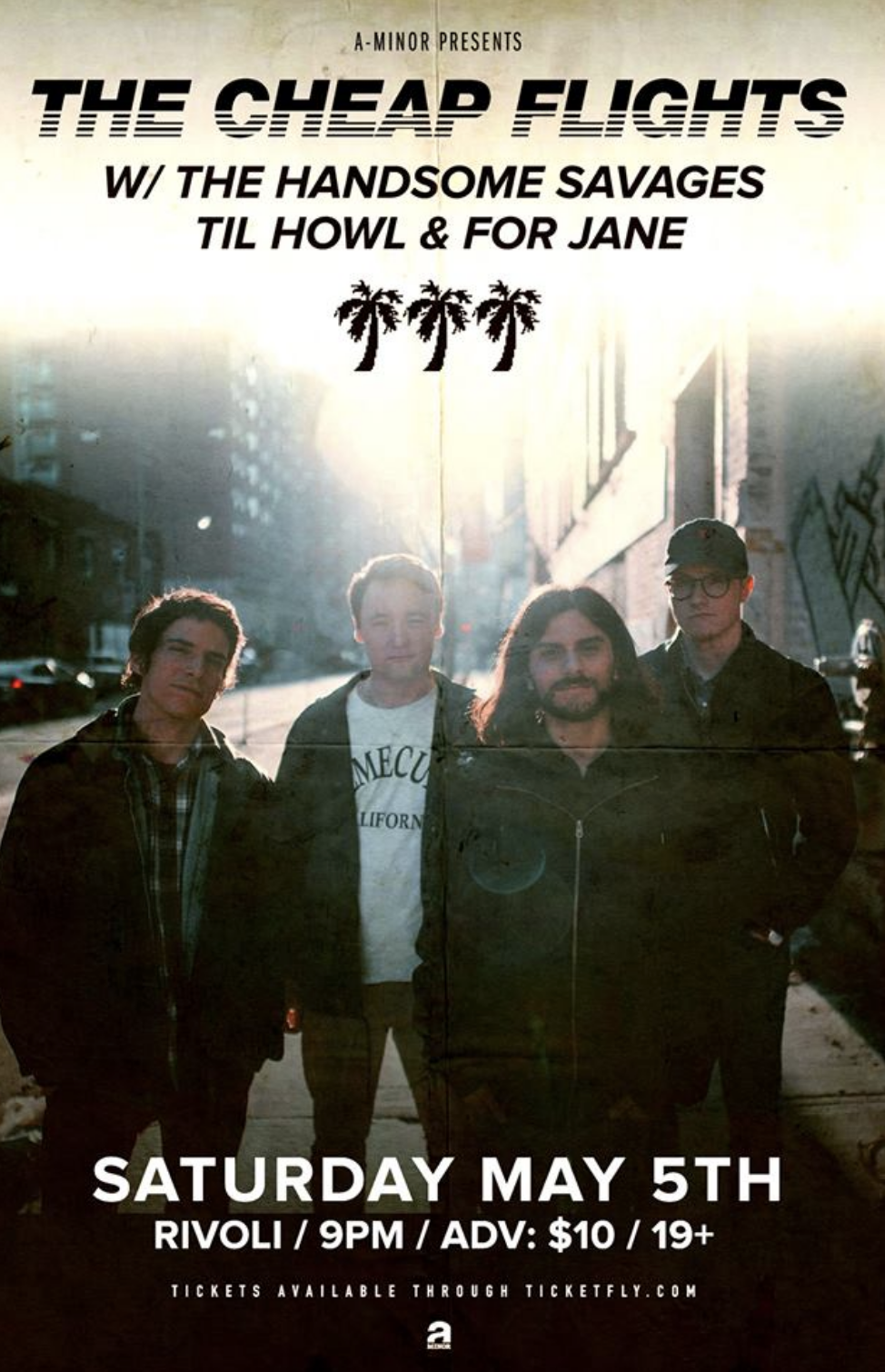 THE CHEAP FLIGHTSw/ The Handsome Savages, Til Howl & For Jane - COVER: $10 ADV / $12 DOORMORE INFO
