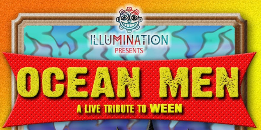 OCEAN MEN: A LIVE TRIBUTE TO WEEN - COVER: $10 ADVMORE INFO