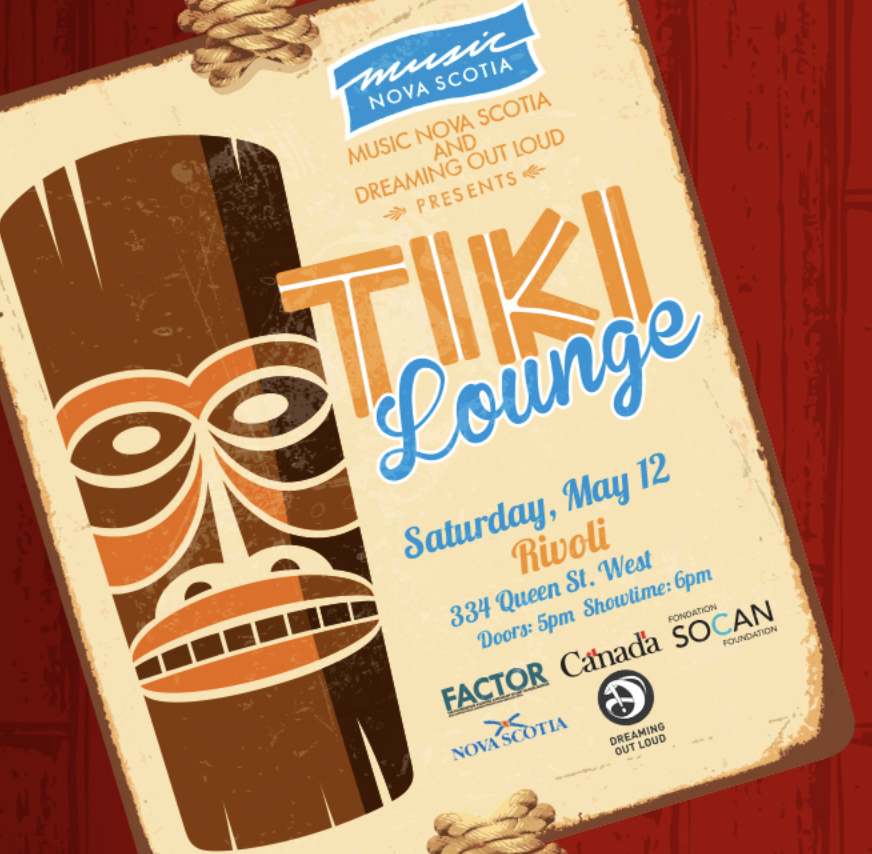 CMW 2018:MUSIC NOVA SCOTIA/DREAMING OUT LOUD PRESENTS TIKI LOUNGE - MORE INFO