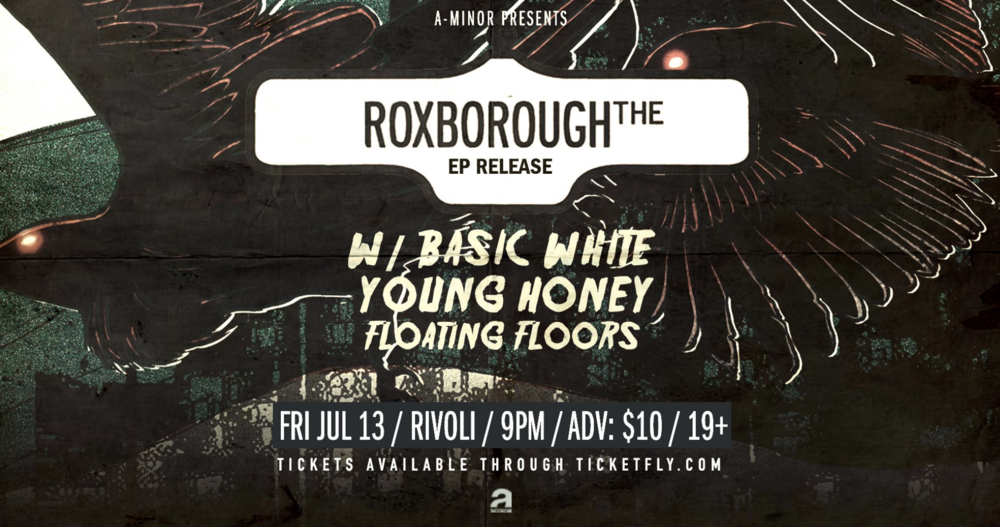 The Roxboroughw/ Basic WhiteYoung HoneyFloating Floors - COVER: $10 ADV / $12 DOORMORE INFO