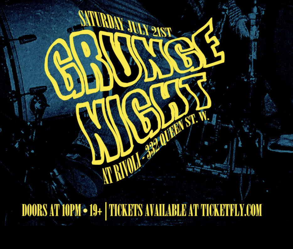 GRUNGE NIGHT - COVER: $5MORE INFO