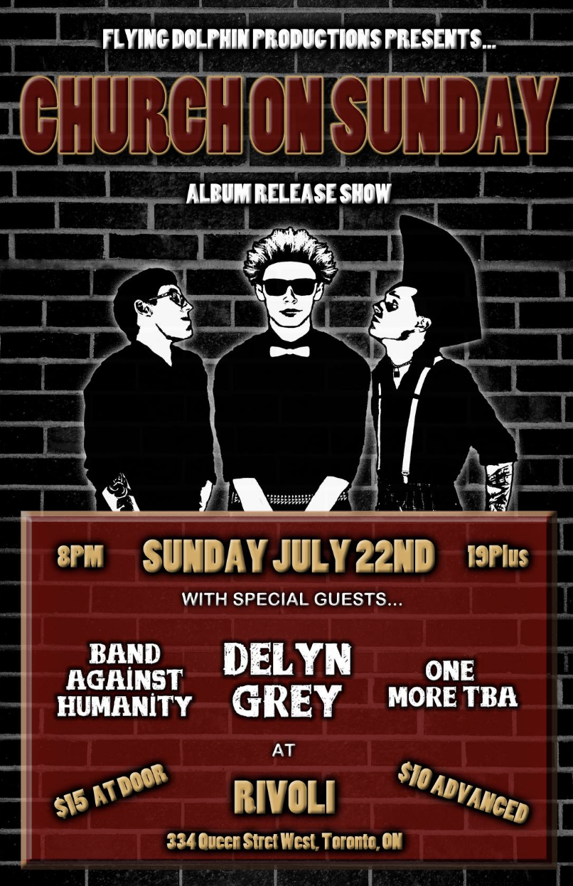 CHURCH ON SUNDAYALBUM RELEASEW/ DELYN GREY,BAND AGAINST HUMANITY - COVER: $10 ADV / $15 DOORMORE INFO