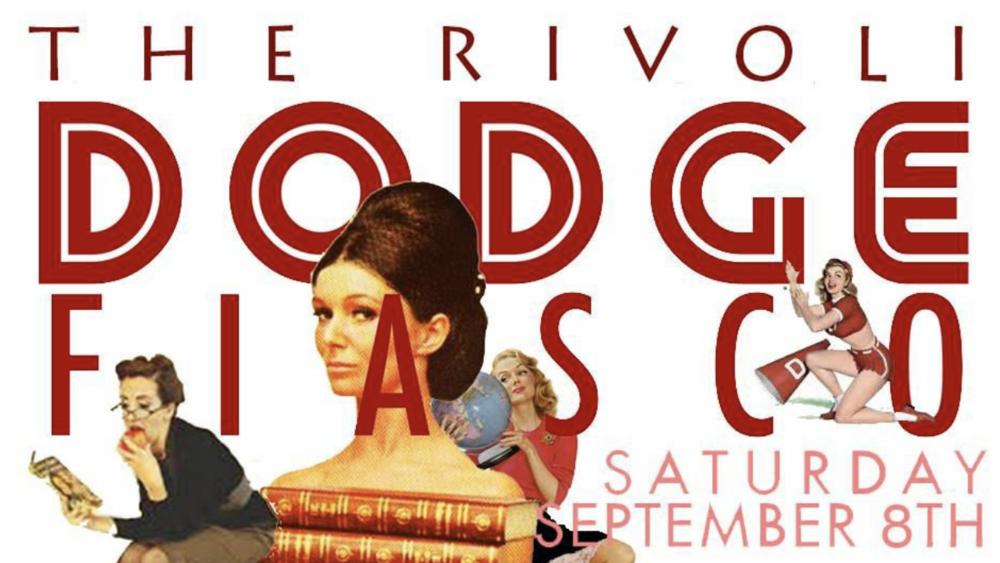 DODGE FIASCO - COVER $10 ADV / $15 DOORMORE INFO