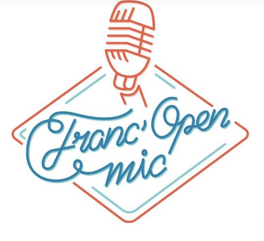 FRANC' OPEN MIC - MORE INFO