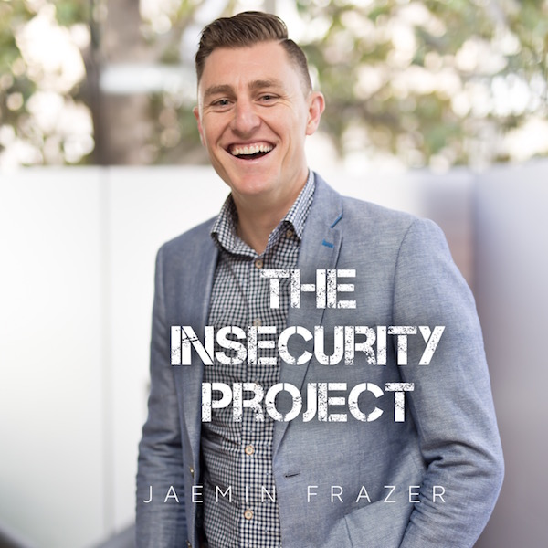 The insecurity project podcast