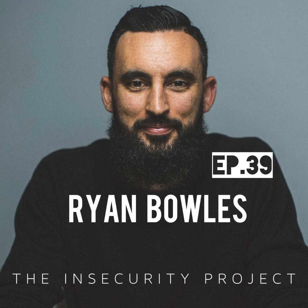 Ryan Bowles - The insecurity project